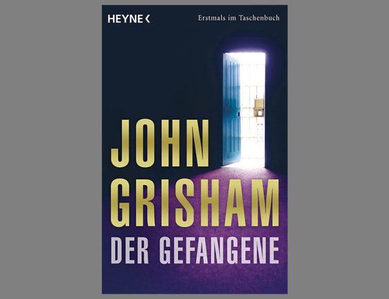 """Reale Spannung vom Meister der Fiktion: """"Der Gefangene"""" von John Grisham"""